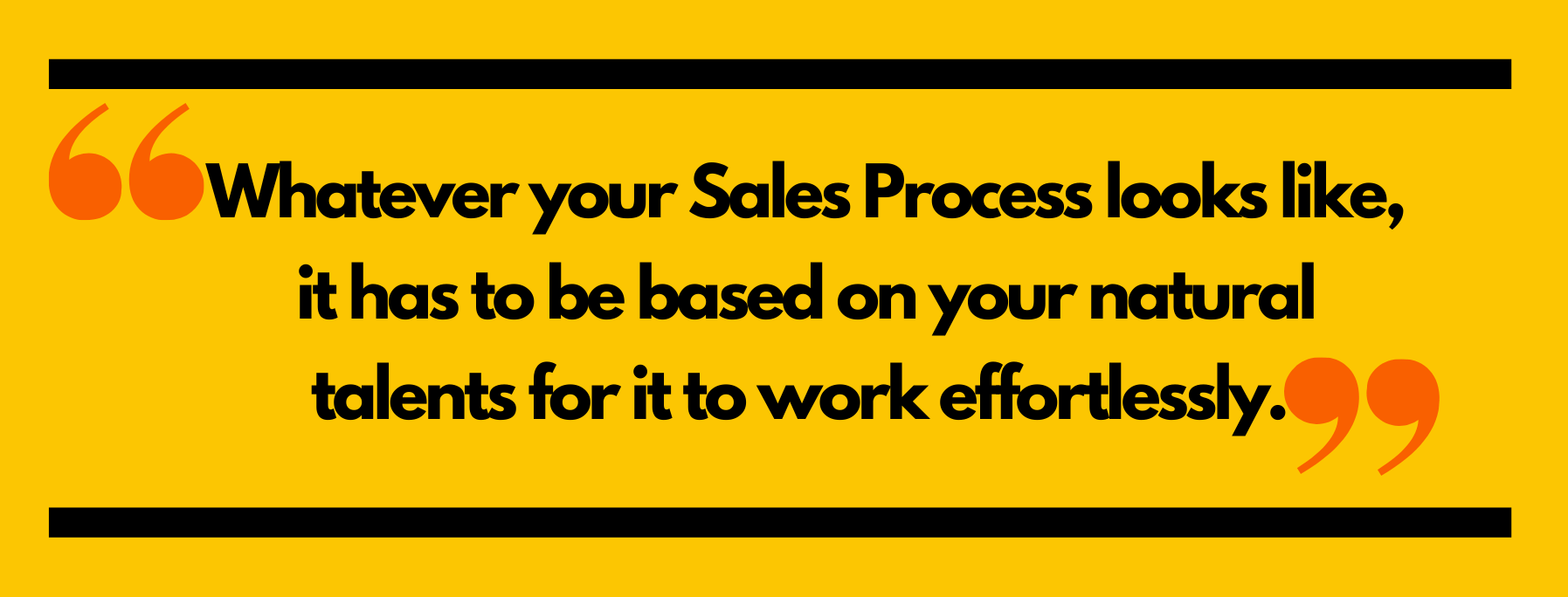 the best sales process is also based on your talents